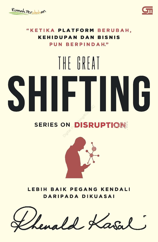The Great Shifting Book By Rhenald Kasali Gramedia Digital