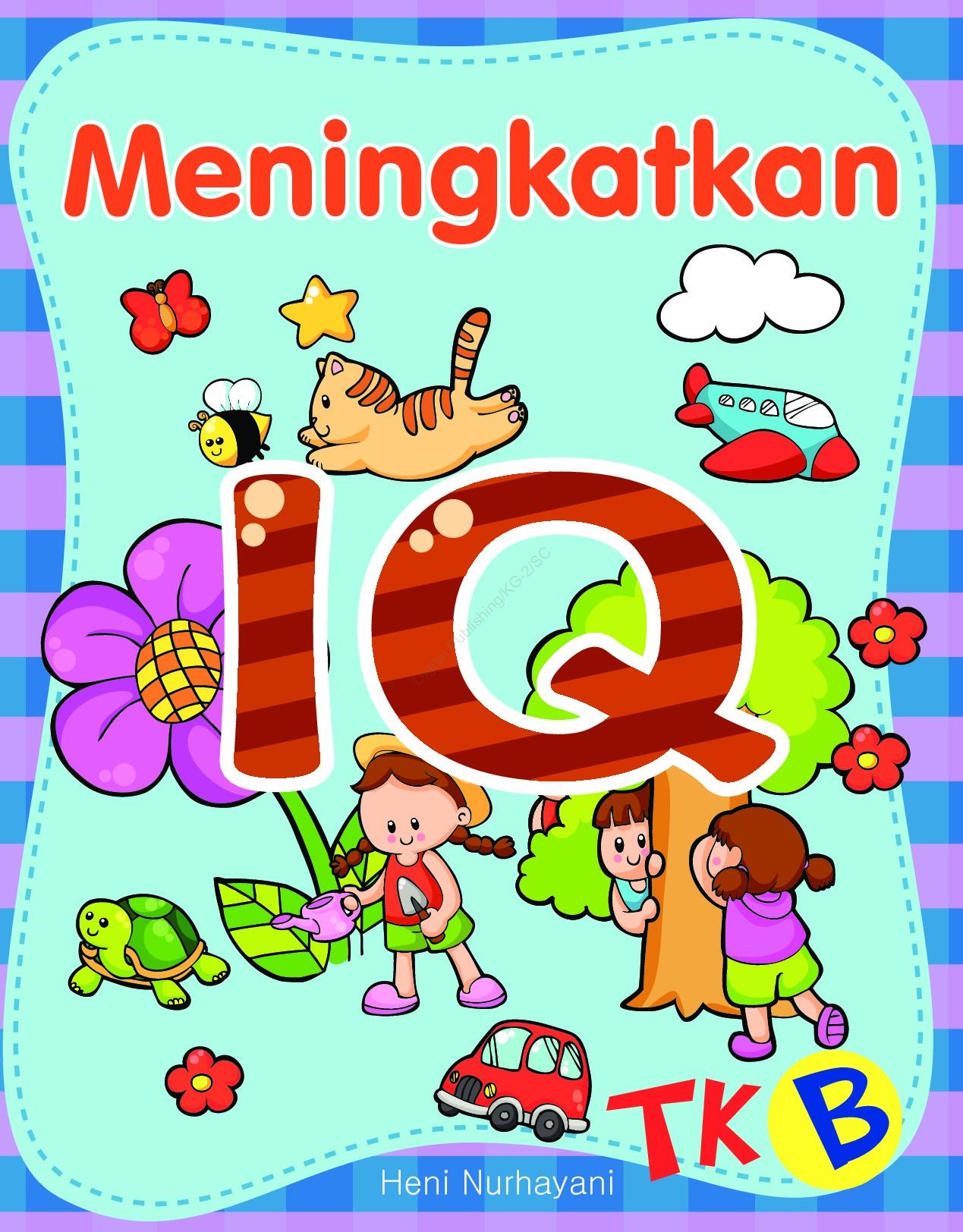 Jual Buku Meningkatkan Iq Tk B Oleh Heni Nurhayani Gramedia Majalah
