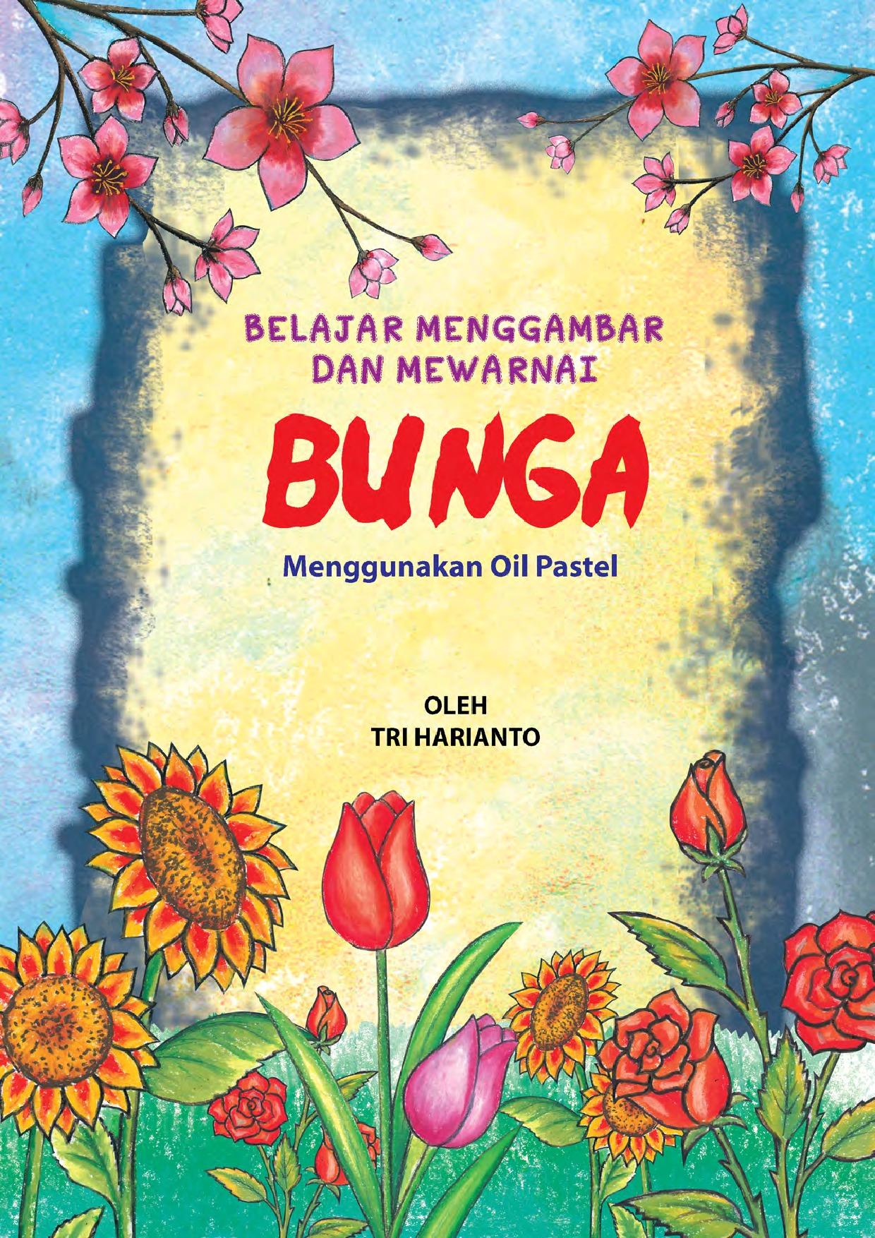 Jual Buku Belajar Menggambar Dan Mewarnai Bunga Dengan Oil Pastel
