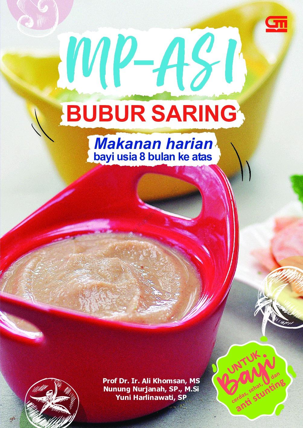 Jual Buku Mp Asi Bubur Saring Makanan Harian Bayi Usia 8 Bulan Ke Atas Oleh Prof Dr Ir Ali Khomsan Ms Dkk Gramedia Digital Indonesia