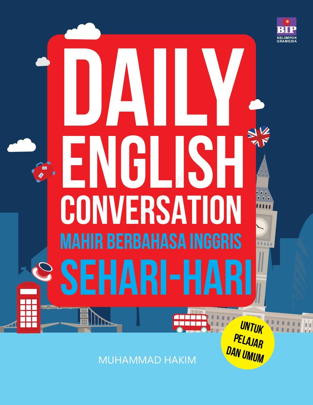 Daily English Conversation : Mahir Bahasa Inggris Sehari-Hari