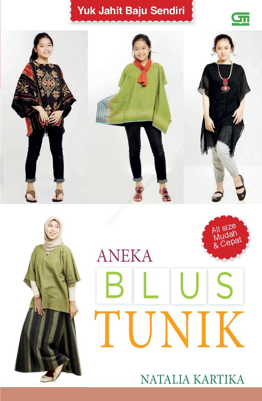 Seri Yuk Jahit Baju Sendiri: Aneka Blus Tunik
