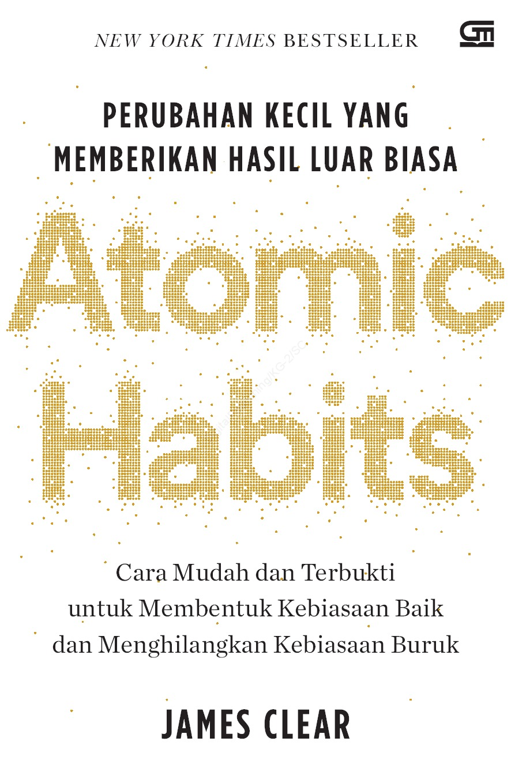 Jual Buku Atomic Habits Perubahan Kecil Yang Memberikan Hasil Luar Biasa Oleh James Clear Gramedia Digital Indonesia