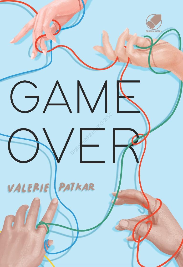 GAME OVER Book by Valerie Patkar - Gramedia Digital