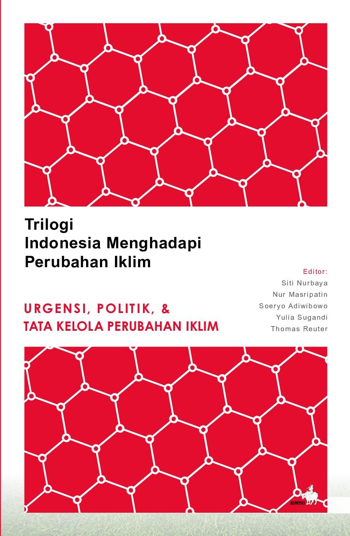 TRILOGI INDONESIA MENGHADAPI PERUBAHAN IKLIM