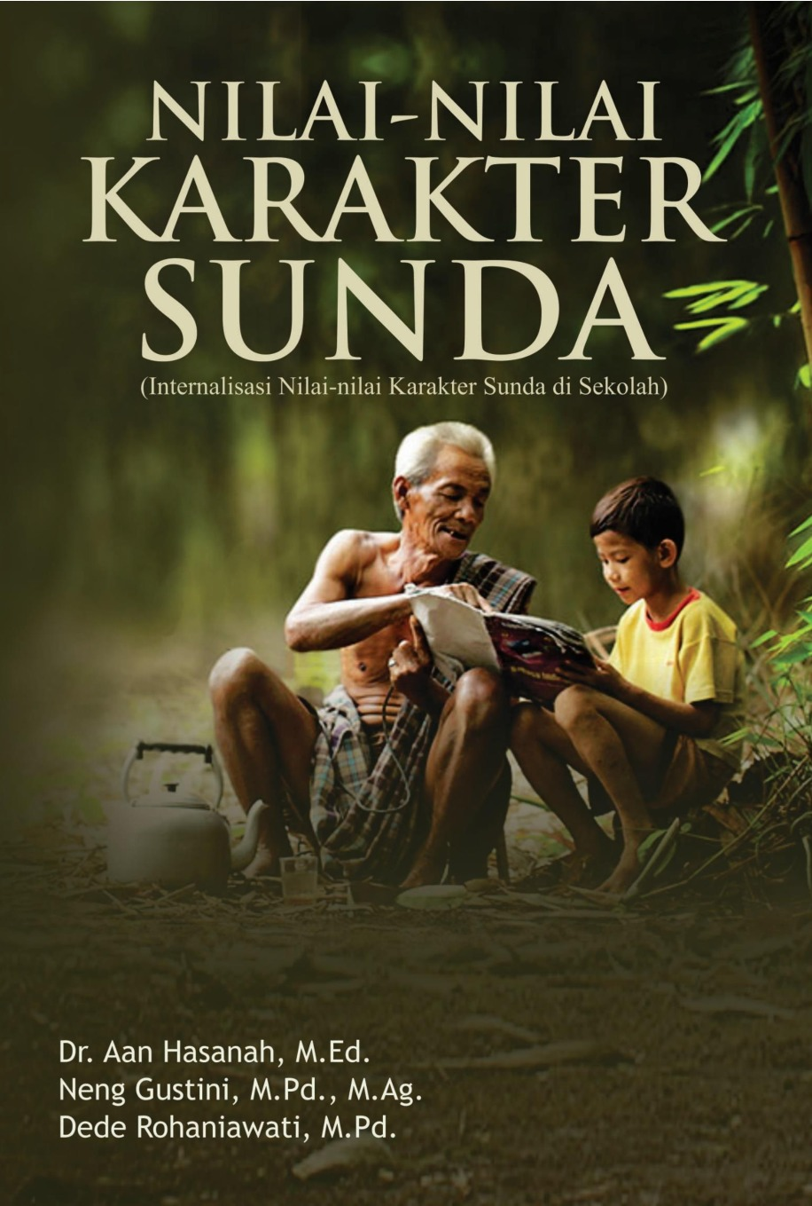 NILAI-NILAI KARAKTER SUNDA (Internalisasi Nilai-nilai Karakter Sunda di Sekolah)