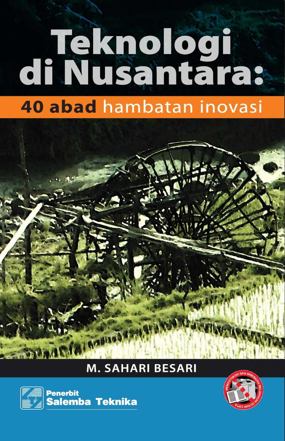 Teknologi di Nusantara: 40 Abad Hambatan Inovasi