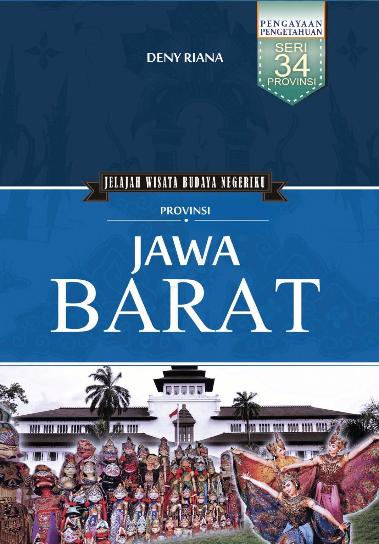 Provinsi Jawa Barat : Jelajah Wisata Budaya Negeriku
