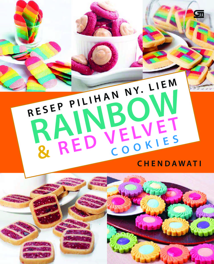 Resep Pilihan Ny Liem Rainbow Red Velvet Cookies Book By Chendhawati Gramedia Digital