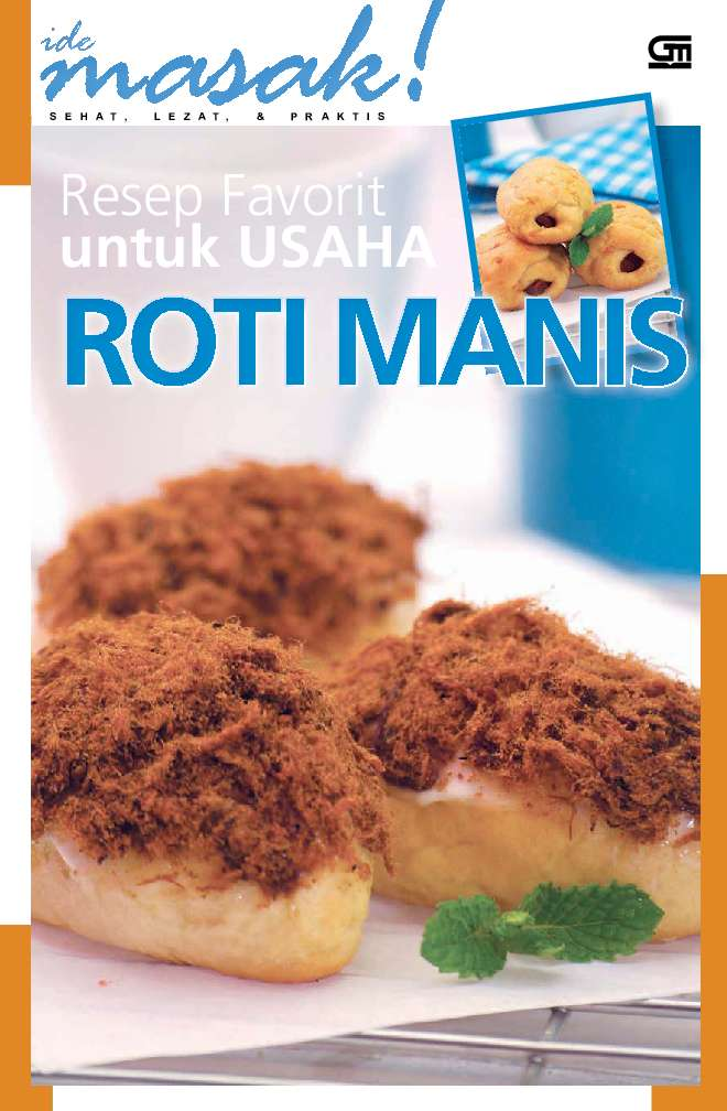 Resep Favorit Untuk Usaha Roti Manis Book By Ide Masak Gramedia Digital