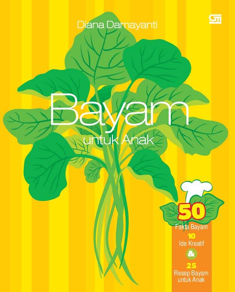 Jual Buku Bayam Untuk Anak Oleh Diana Damayanti Gramedia Digital