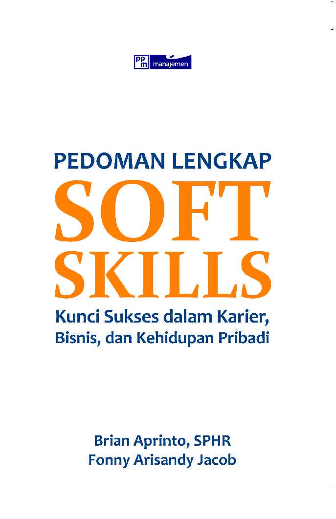 Pedoman Lengkap Soft Skills: Kunci Sukses dalam Karier, Bisnis, dan Kehidupan Pribadi