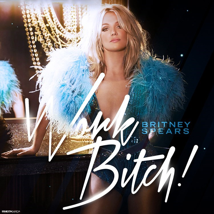 Britney Spears- Work Bitch