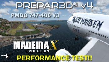 P3D V4 PMDG 747 400 V3 Aerosoft Madeira X Evolution Performance Test