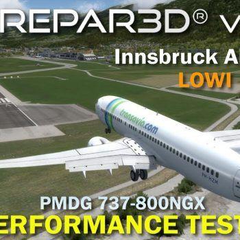 P3D V4 PMDG 737 800NGX ORBX Innsbruck Airport LOWI Performance Test