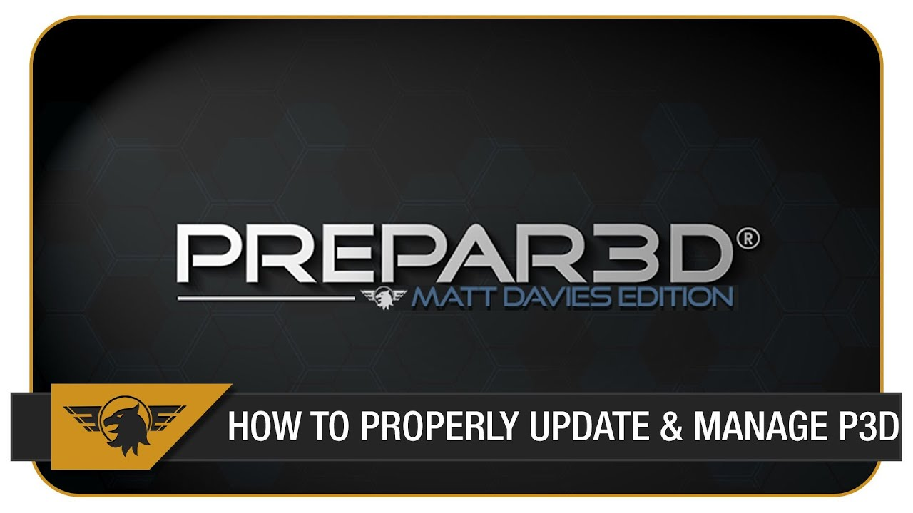 P3D Tutorial How To Update Prepar3D PROPERLY Manage Your Addons