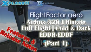 X Plane 11 Flight Factor Airbus 320 Ultimate Cold Dark Full Flight EDDH EDDF Part 1