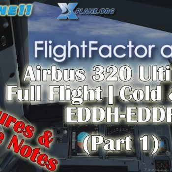 X Plane 11 Flight Factor Airbus 320 Ultimate Cold Dark Full Flight EDDH EDDF Part 1