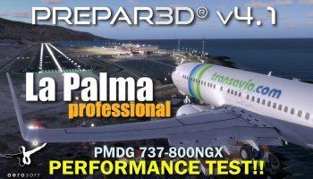 P3D V4.1 PMDG 737 800NGX Aerosoft La Palma Professional Performance Test