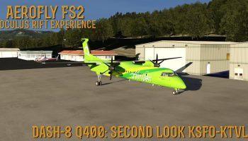 AeroFly FS2 Oculus Rift Experience Dash 8 Q400 SECOND LOOK