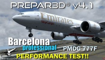 P3D V4.1 PMDG 777F AerosoftSimWings Mega Airport Barcelona Professional Performance Test