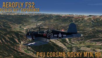 AeroFly FS2 Oculus Rift ExperienceF4U Corsair Rocky Mtn Hi