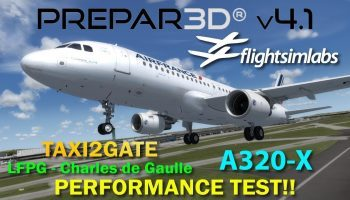 P3D V4.1 FSLabs A320 X TAXI2GATE Charles De Gaulle LFPG Performance Test
