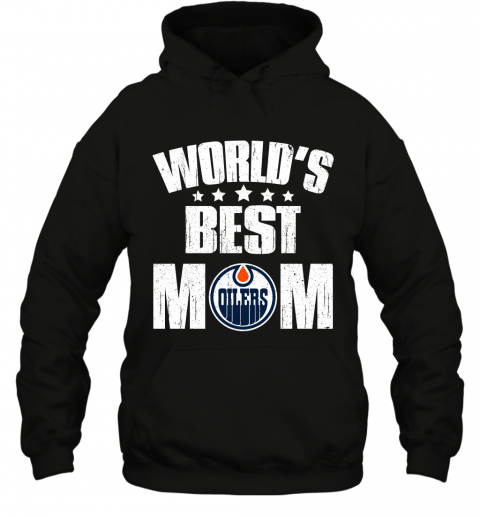 World's Best Edmonton Oilers Mom Shirt For Mother's Day Hoodie