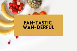 Fan-tastic Wan-derful
