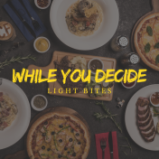 While You Decide (Light Bites)