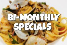 Bi-Monthly Specials