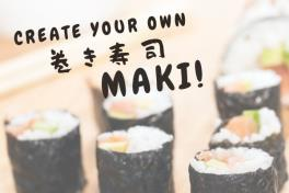 CREATE YOUR OWN MAKI