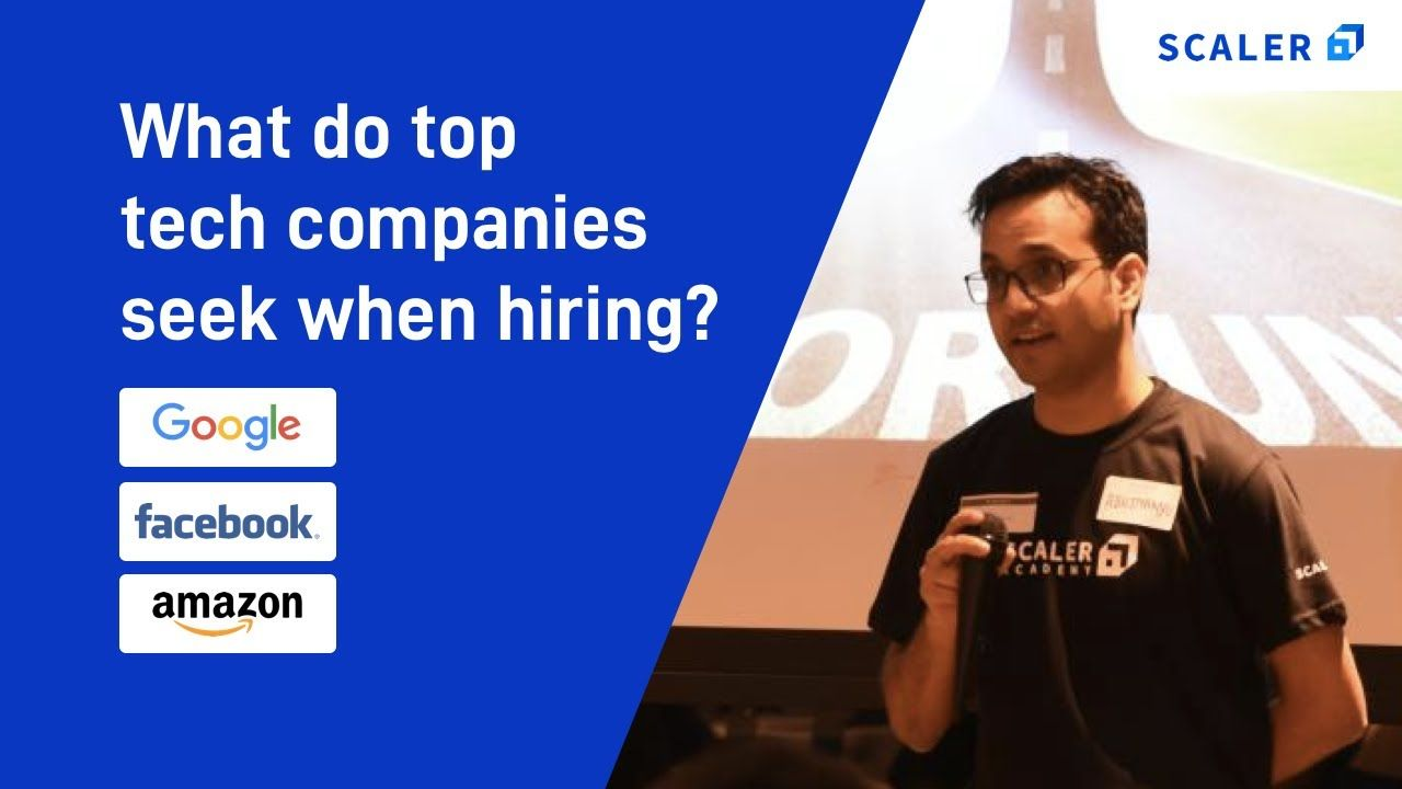 What do top tech companies (Google - Amazon - Facebook) seek when hiring?
