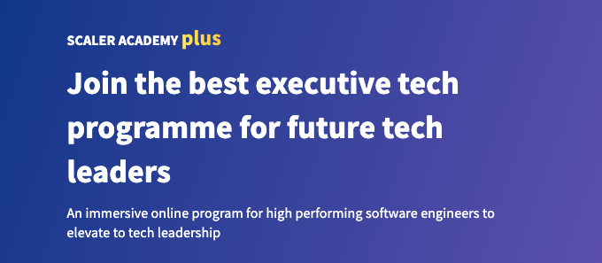 Scaler Academy launches 'Scaler Plus', an executive programme for future tech leaders