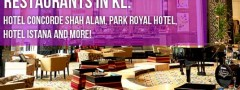 8 Recommended Hotel Buffet Restaurants in KL: Hotel Concorde Shah Alam, Park Royal Hotel, Hotel Istana and more!