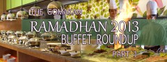 Ramadhan Buffet Roundup 2013 - Part 1