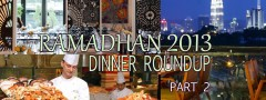 Ramadhan 2013 Roundup Part 2 - Ramadhan Dinner Menus