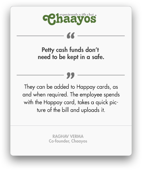 Happay Chaayos Testimonial, Cash Management for Petty Cash