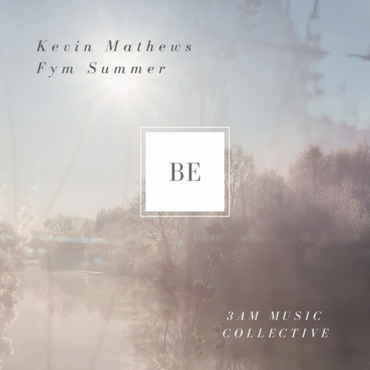 3am music collective  kevin matthews  fym summer