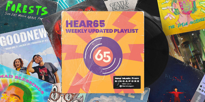 New Music from Singapore: Hear65's Weekly Playlist Updated with Music from Home