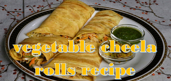 Try-this-quick-vegetable-Cheela-rolls-recipe-at-home-cover