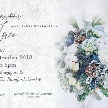 Seasons of Love Wedding Show by Fairmont Singapore & Swissôtel The Stamford