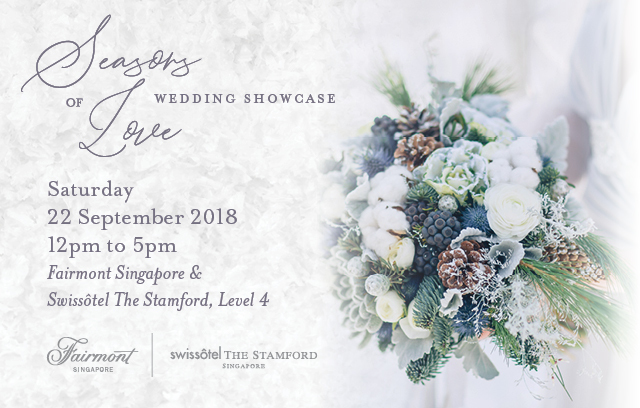 Seasons of Love Wedding Show by Fairmont Singapore & Swissôtel The Stamford