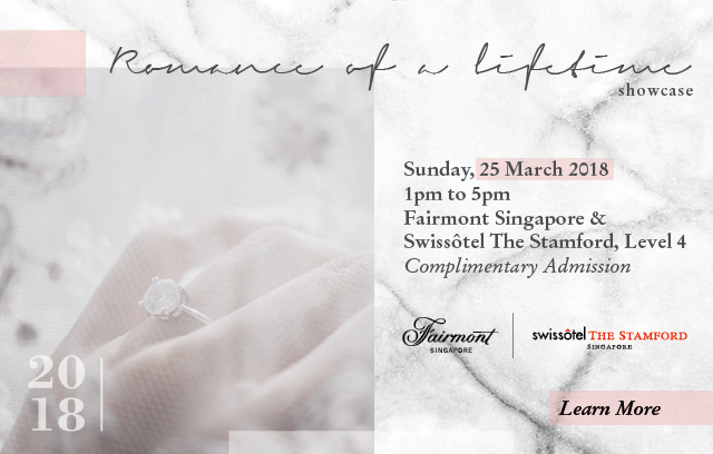 Romance of a Lifetime Wedding Showcase - By Fairmont Singapore & Swissôtel The Stamford
