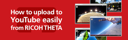 How To Upload Easily To Youtube with Theta