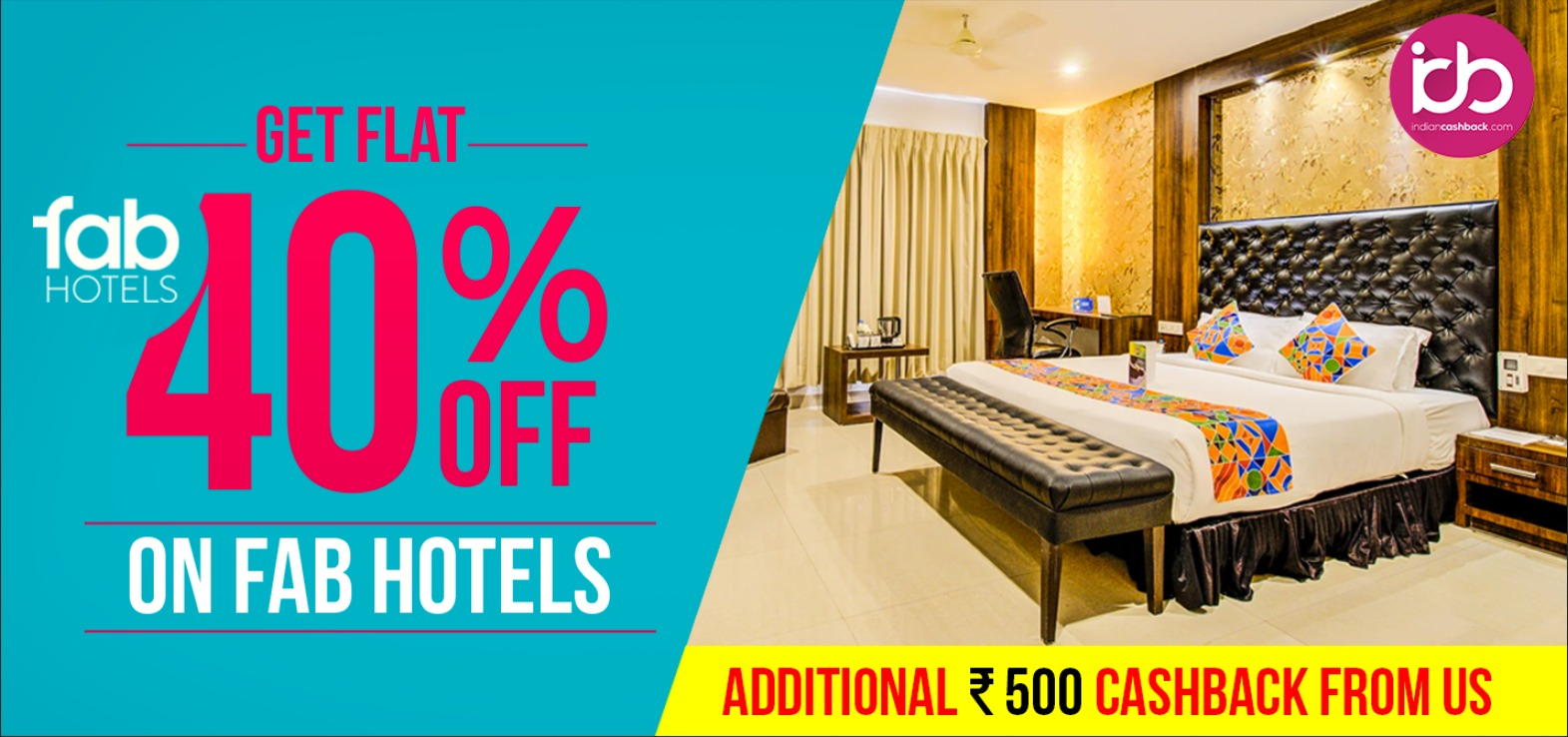 indiancashback-Get-Flat-40percent-OFF-on-Fab-Hotels---Additional-Rs-500-cashback-from-us