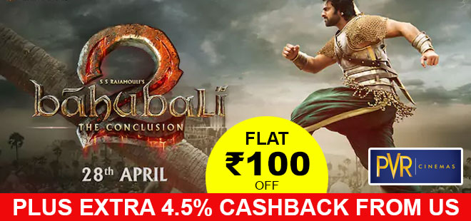 indiancashback-Get-Rs-100-OFF-on-Booking-BAHUBALI----Additional-4-5percent-cashback-from-us