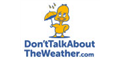 Dont Talk About The Weather