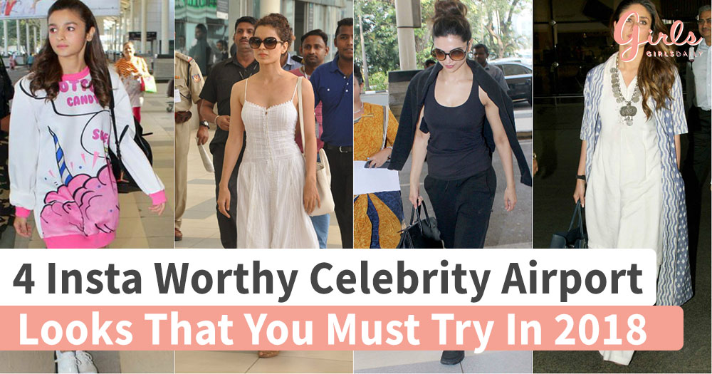 4 Insta Worthy Celebrity Airport Looks That You Must Try In 2018