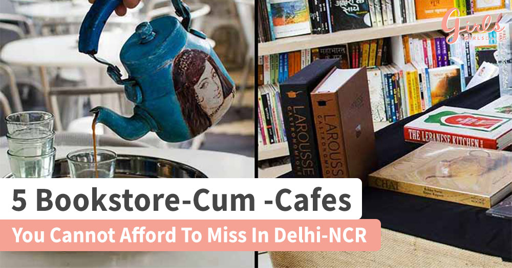 5 Pretty Must Visit Cafes For Book Lovers In Delhi-NCR